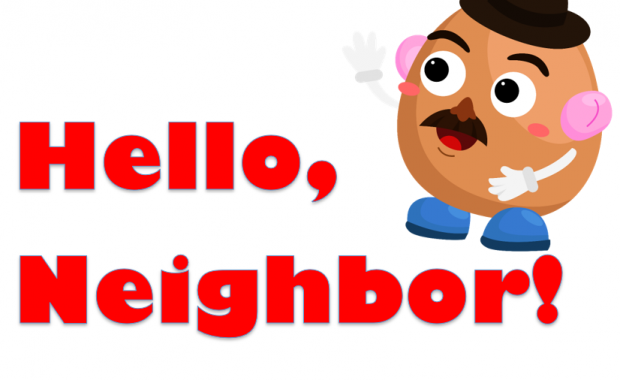 Sign with words Hello Neighbor and Mr. Potato Head